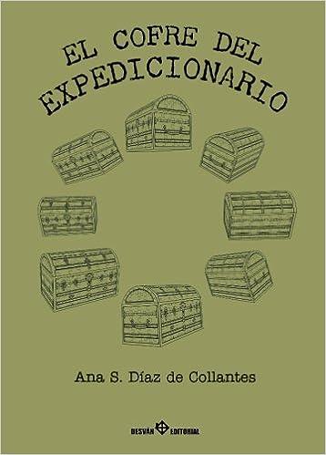 El cofre del Expedicionario (Spanish Edition): Ana S. Díaz de Collantes: 9788494301988: Amazon.com: Books