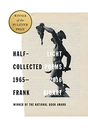 Half-light: Collected Poems 1965-2016 from FARRAR STRAUS GIROUX
