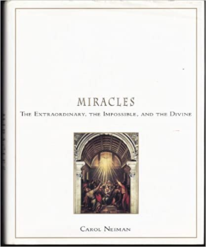 Miracles: The Extraordinary, the Impossible, and the Divine