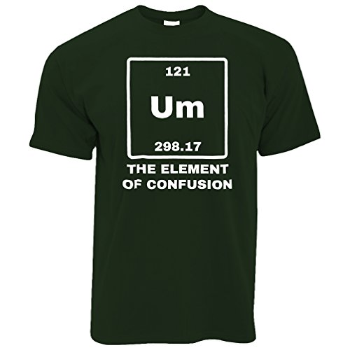 Funny Science T Shirt Um The Element of Confusion Bottle Green M