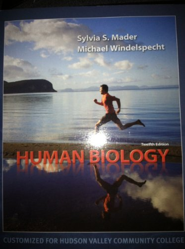 Human Biology Twelfth Edition Customized for Hudson Valley Community College