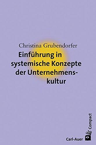 Einführung in systemische Konzepte der Unternehmenskultur (Carl-Auer Compact) Taschenbuch – 1. März 2016 Christina Grubendorfer Carl-Auer Verlag GmbH 3849701050 Wirtschaft / Management