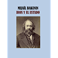 DIOS Y EL ESTADO - MIJAIL BAKUNIN