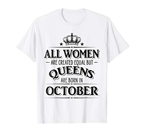 All Women Created Equal But Queens Are Born In October