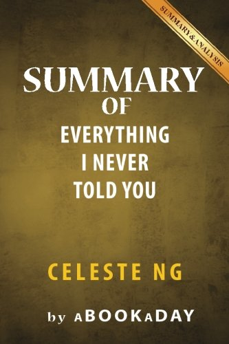Summary of Everything I Never Told You: A Novel: Celeste Ng | Summary & Analysis