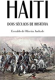 Haiti: Dois Séculos de História