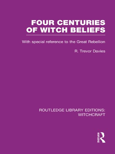 Four Centuries of Witch Beliefs (RLE Witchcraft) (Routledge Library Editions: Witchcraft) Pdf