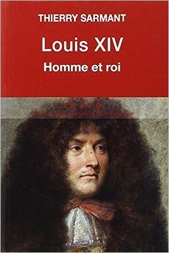 Livre gratuits en ligne Louis XIV. Homme et roi pdf epub