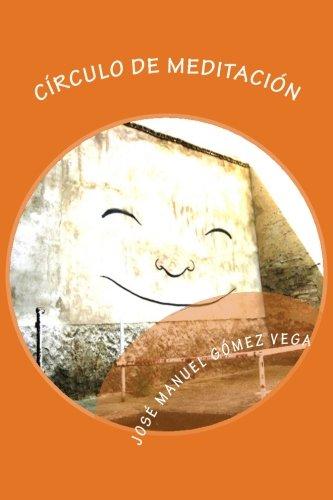 Círculo de Meditación: Tú también puedes meditar (Spanish Edition)