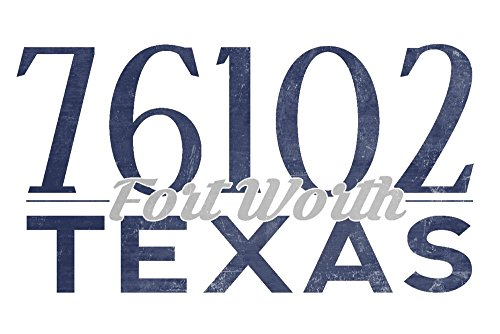 Fort Worth, Texas - 76102 Zip Code (Blue) (16x24 SIGNED Print Master Giclee Print w/ Certificate of Authenticity - Wall Decor Travel Poster) (Fort Worth 76102)