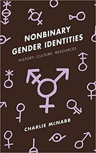 Amazon com: Nonbinary Gender Identities: History, Culture, Resources