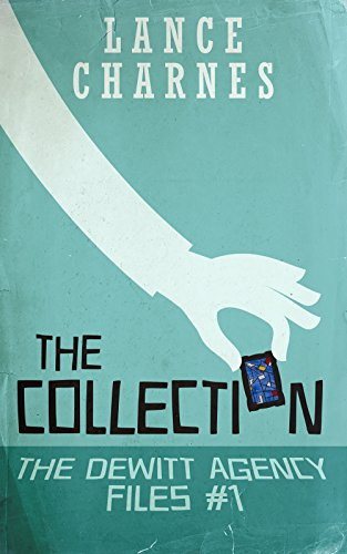 The Collection (The DeWitt Agency Files Book - Theft Collection