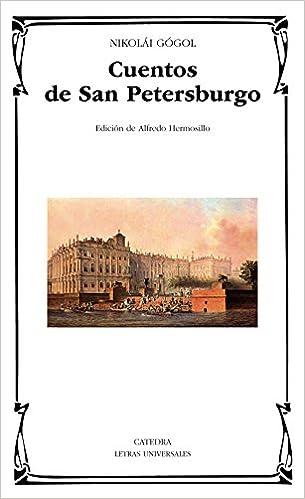 Cuentos de San Petersburgo (Letras Universales): Amazon.es: Nikolái Gógol: Libros