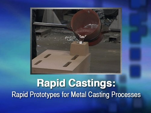 Rapid Castings: rapid Prototypes for Metal Casting Processes