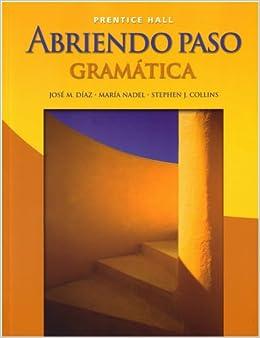 ;;LINK;; Abriendo Paso: Gramatica, Student Edition. given reforms dificil games Ayudante medios