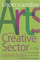 Understanding the Arts and Creative Sector in the United States (Rutgers Series:  The Public Life of the Arts)