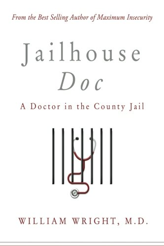 Jailhouse Doc  A Doctor In The County Jail