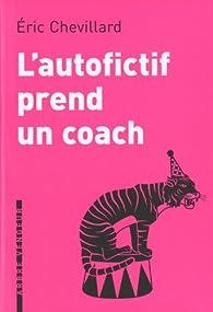 L'autofictif prend un coach : Journal 2010-2011 par Éric Chevillard