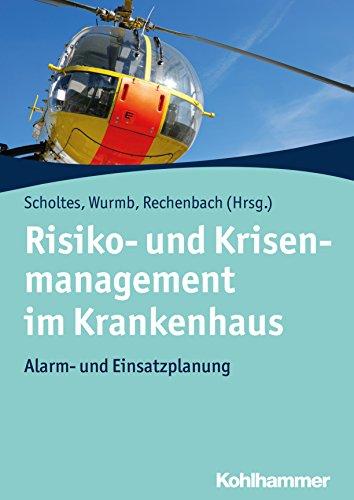 Risiko- Und Krisenmanagement Im Krankenhaus: Alarm- Und Einsatzplanung (German Edition)