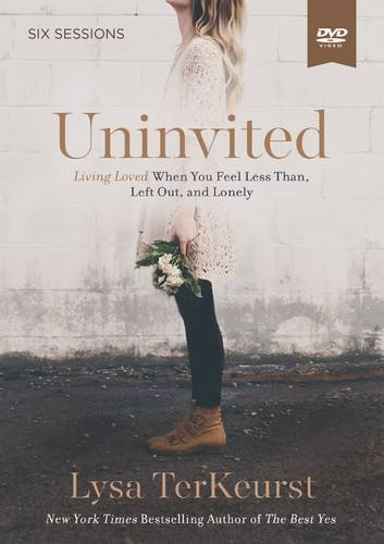 Uninvited Video Study: Living Loved When You Feel Less Than, Left Out, and Lonely