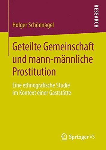 Geteilte Gemeinschaft und mann-männliche Prostitution: Eine ethnografische Studie im Kontext einer Gaststätte (German Edition) PDF Text fb2 ebook