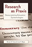 Research As Praxis, Myriam Torres and Loui V. Reyes, 1433111292