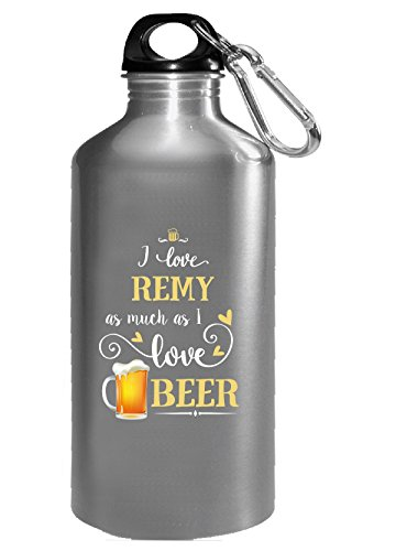 Remy Beer (I Love Remy As Much As I Love Beer Gift For Him - Water Bottle)