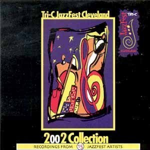 Tri-C JazzFest 2002 Collection by Various Artists (Dave Douglas Collection)