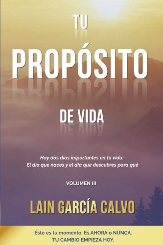 Tu Proposito de Vida (La Voz de Tu Alma) (Spanish Edition) [Lain Garcia Calvo] (Tapa Blanda)