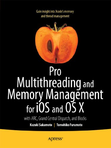 Pro Multithreading and Memory Management for iOS and OS X: with ARC, Grand Central Dispatch, and Blocks Pdf