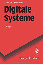 Digitale Systeme: Grundlagen (Springer-Lehrbuch)