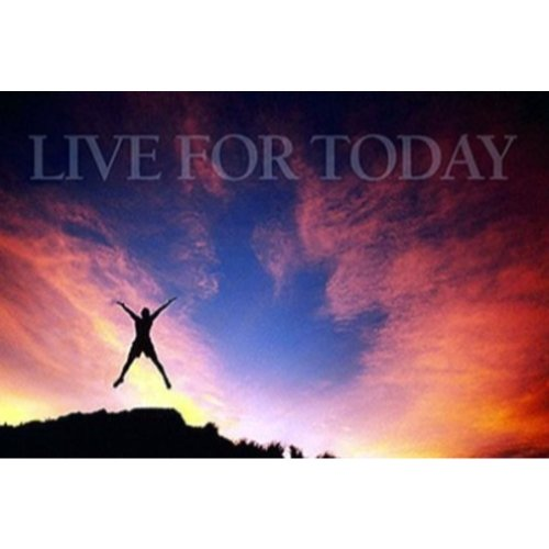 Live For Today 36x24 Art Print Poster Wall Decor Motivationa