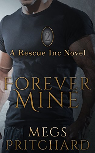 Forever Mine (Rescue Inc Book 2)