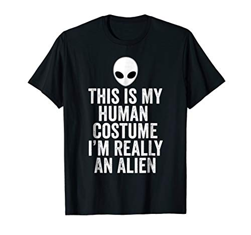 This is My Human Costume I'm Really an Alien Halloween Tee