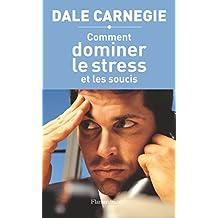 COMMENT DOMINER LE STRESS ET LES SOUCIS N.E.