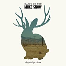 Happy to You - The Jackalope Edition By Miike Snow (2012-03-19)