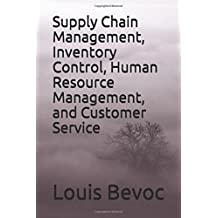 Supply Chain Management, Inventory Control, Human Resource Management, and Customer service