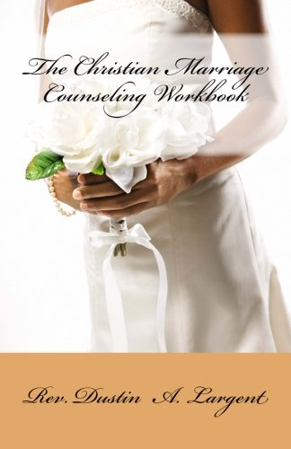 The Christian Marriage Counseling Workbook