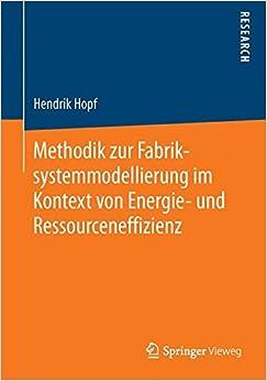 Book Methodik zur Fabriksystemmodellierung im Kontext von Energie- und Ressourceneffizienz (German Edition)