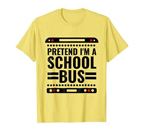 Pretend I'm a School Bus Funny Easy Halloween Costume TShirt for $<!--$15.88-->