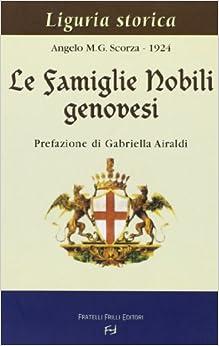 Le famiglie nobili genovesi (Liguria storica)