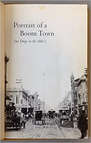 Portrait of a Boom Town: San Diego in the 1880's : Larry