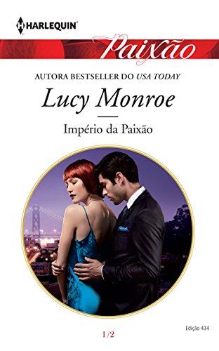 Império da Paixão: Harlequin Paixão - ed.434 (Russos Impiedosos Livro 1) por [Monroe, Lucy]