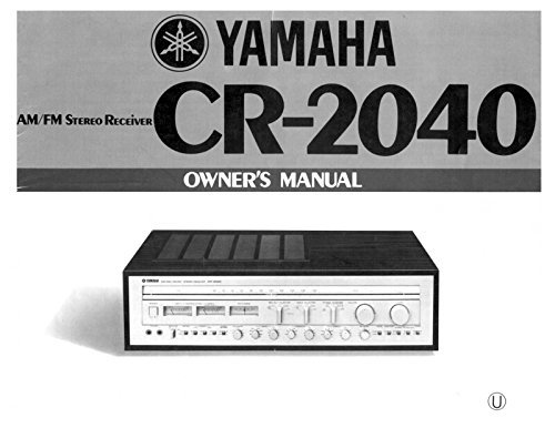 Yamaha CR-2040 Receiver Owners Instruction Manual Reprint for sale  Delivered anywhere in USA