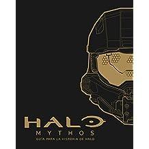 Halo Mythos. Guía para la historia de Halo