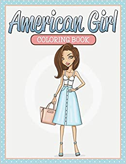 American Girl Coloring Book: Speedy Publishing LLC ...