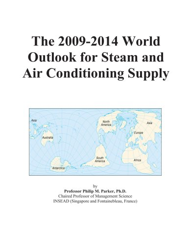 The 2009-2014 World Outlook for Steam and Air Conditioning Supply