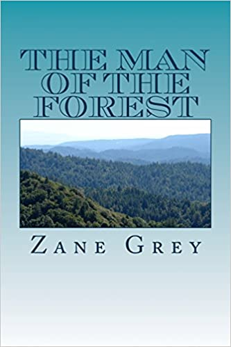 8d78196c1588e The Man of the Forest: Zane Grey: 9781979193146: Amazon.com: Books