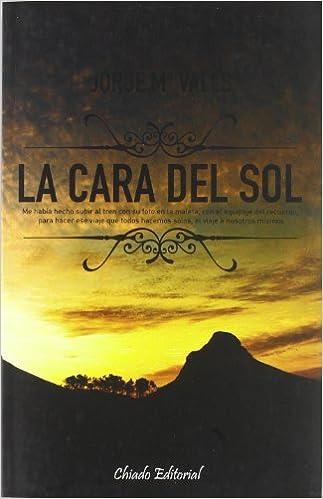 Descargar libros reales en pdf gratis La cara del sol (Viajes en la ficción) en español PDF CHM