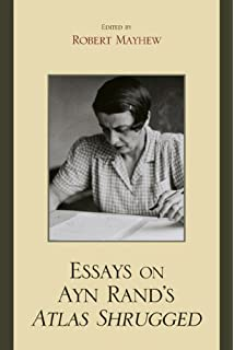 amazon com essays on ayn rand s the fountainhead  essays on ayn rand s atlas shrugged